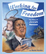 Working for Freedom, the Story of Josiah Henson by Rona Arato