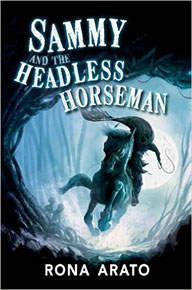 Sammy and the Headless Horseman by Rona Arato